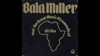 Bala Miller & his Great Music Pirameeds of Afrika - Ikon Allah