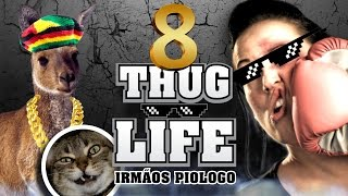 Thug Life Irmãos Piologo 8