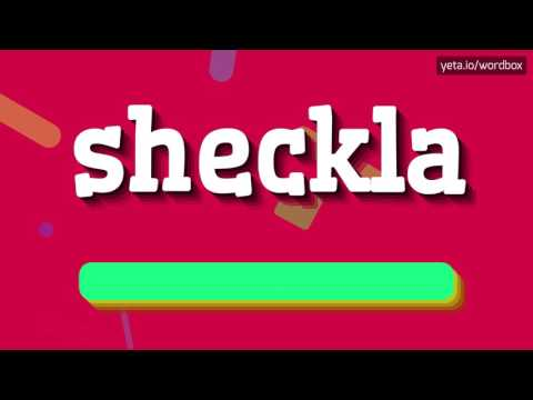 SHECKLA - HOW TO PRONOUNCE IT!?