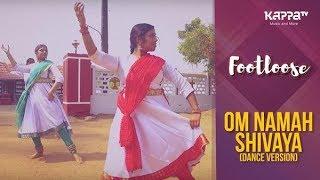Om Namah Shivaya(Dance Version) - Girls from Chalakudy - Footloose - Kappa TV