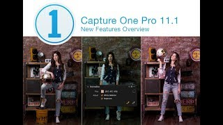 Capture One 11.1 New Features Overview