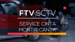 FTV SCTV - Service Cinta Montir Cantik