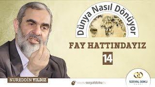 78) Dünya Nasıl Dönüyor? - FAY HATTINDAYIZ (14) - Nureddin YILDIZ - Sosyal Doku Vakfı