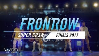 Super Cr3w | FrontRow | World of Dance Finals 2017 | #WODFINALS17