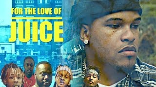For The Love Of Juice ( The official Movie)