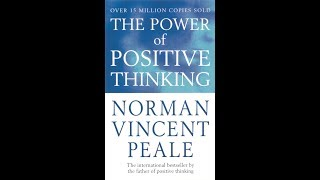 The Power of Positive Thinking - Dr. Norman Vincent Peale