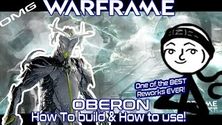 Warframe - Oberon Build! (THIS REWORK IS AMAZING! one of the BEST top tier frames!) (Get Triggered)
