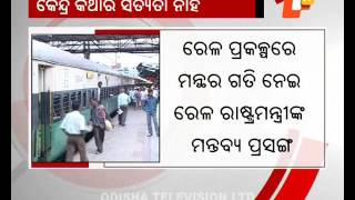 Odisha govt never neglected rly projects in State, says Transport Min