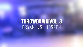 Sr. Break Top 4 - Bryan vs. Joseph | Throwdown Vol. 3