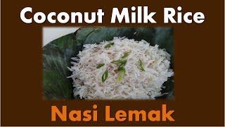 Malaysian Food - Coconut Milk Rice / Nasi Lemak