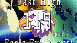East High School Eagle Eye Report Morning Show Episode 119 - February 6, 2017
