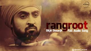 Rangroot ( Full Audio Song )   Diljit Dosanjh   Punjabi Song Collection   Speed Records