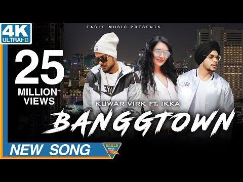 Xxx Mp4 BANGGTOWN Kuwar Virk Ft Ikka Latest Punjabi Songs 2018 Eagle Music 3gp Sex
