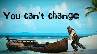 You Can't Change || New Captain Jack Sparrow WhatsApp Status & Quotes ||