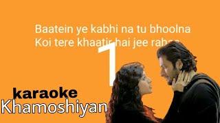 Baatein Ye Kabhi Na karaoke song with lyrics (Khamoshiyan)