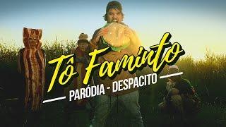 ♫ PARÓDIA | DESPACITO - Luis Fonsi ft. Justin Bieber | TÔ FAMINTO