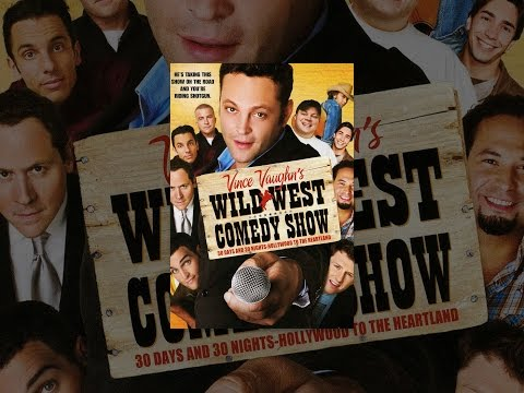 Vince Vaughn's Wild West Comedy Show: 30 Days and 30 Nights - Hollywood to the Heartland