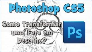 Tutorial Photoshop - Transformar Foto em Desenho. (HD)