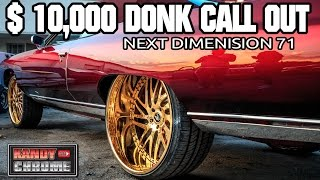 $10,000 DONK CALL OUT - NEXT DIMENSION 71 IMPALA