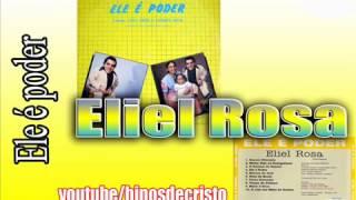Eliel Rosa   (Ele é poder)  CD Completo