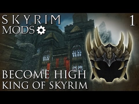 Skyrim Mods Become High King of Skyrim Part 1