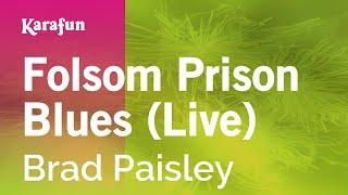 karaoke folsom prison blues live  brad paisley
