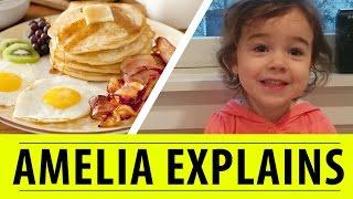 Amelia Explains: Breakfast