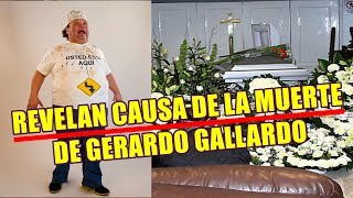 REVELAN CAUSA de la  MUERTE de GERARDO GALLARDO