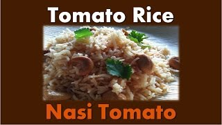 Malaysian Food - Tomato Rice / Nasi Tomato