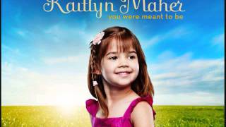 Kaitlyn Maher - You Were Meant To Be