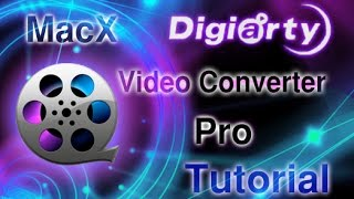 MacX Video Converter Pro - Complete Tutorial & General Overview*