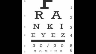 Frankieyez - Eyez Is Back!