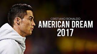 Cristiano Ronaldo - American Dream   Skills & Goals   2017 HD