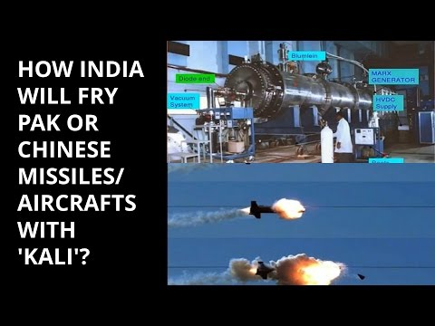HOW INDIA WILL FRY PAK OR CHINESE  MISSILES/AIRCRAFTS WITH 'KALI'?