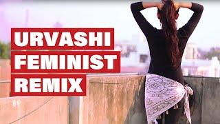 Urvashi Feminist Remix | Breakthrough