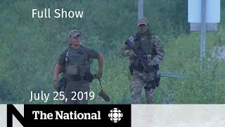 The National for July 25, 2019 — Gillam Manhunt, Cold Cases, RCMP Apology
