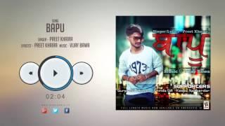New Punjabi Songs 2016 || BAPU || PREET KHAIRA || Punjabi Songs 2016