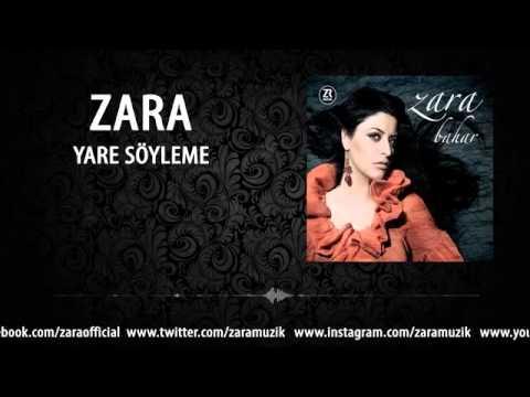 Zara Yare Söyleme