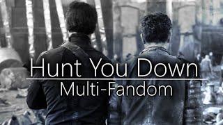 Multifandom || Hunt You Down (collab w/AnnaRafaelaVideos)