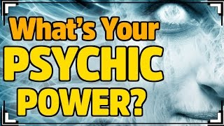 What is Your PSYCHIC POWER?