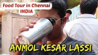 Indian Street Food Tour in CHENNAI - ANMOL KESAR LASSI - SUNDARI AKKA KADAI - FOOD TRAVEL VLOG