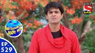 Badi Door Se Aaye Hain - बड़ी दूर से आये है - Episode 529 - 17th June, 2016