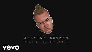Brayton Bowman - WHAT