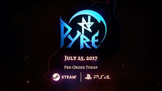 Pyre: Date Announce & Gameplay Exhibition Stream