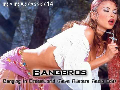 Bangbros - Banging In Dreamworld (Rave Allstars Radio Edit)