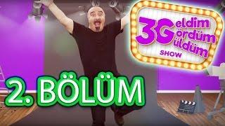 3G Show (Geldim, Gördüm, Güldüm Show) 2. Bölüm