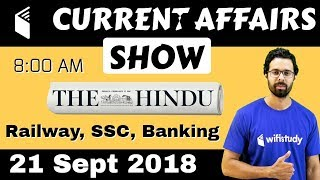 8:00 AM - Current Affairs Show 21 Sept | RRB ALP/Group D, SBI Clerk, IBPS, SSC, UP Police