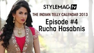 Episode #4 - Rucha Hasabnis- The Indian Telly Calendar 2013 Exclusives - Stylemag TV