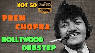 Prem Chopra | Bollywood Dubstep  | Episode-03