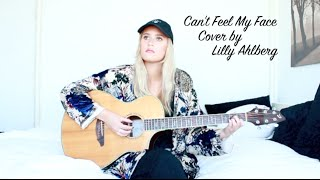 Can't Feel My Face - The Weeknd (Cover by Lilly Ahlberg)